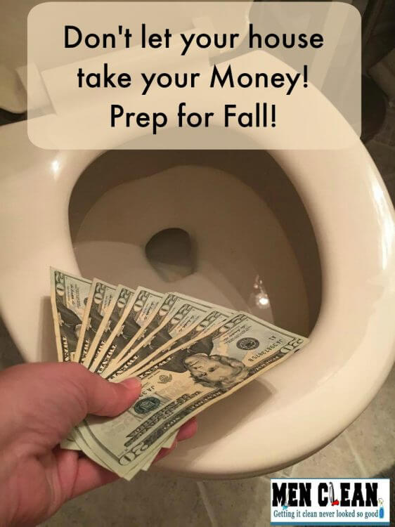 Don't let your house take your money! Prep for Fall!1