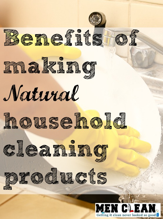 Benefits of making natural household cleaning products
