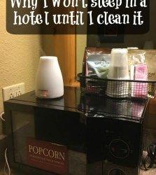 Why I won't sleep in a hotel until I clean it